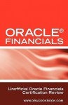 Oracle (R) Financials Interview Questions: Unofficial Oracle Financials / Fusion Certification Review: Includes Oracle Financials and Oracle Fusion Mi - Terry Clark