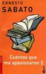 Cuentos Que Me Apasionaron 2 - Ernesto Sábato