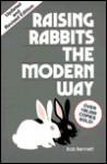 Raising Rabbits the Modern Way - Bob Bennett