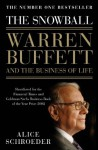 The Snowball: Warren Buffett and the Business of Life. Alice Schroeder - Alice Schroeder