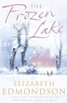 The Frozen Lake - Elizabeth Edmondson