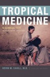Tropical Medicine: A Clinical Text, 8th Edition, Revised and Expanded (International Humanitarian Affairs (FUP)) - Kevin M. Cahill
