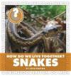 How Do We Live Together? Snakes - Lucia Raatma