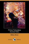 Prince Fortunatus (Illustrated Edition) (Dodo Press) - William Black