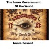 The Inner Government of the World - Annie Besant