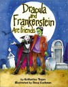 Dracula and Frankenstein Are Friends - Katherine Tegen, Doug Cushman