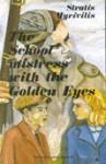 The School Mistress with Golden Eyes - Stratis Myrivilis, Στράτης Μυριβήλης