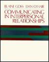 Communicating in Interpersonal Relationships - Blaine Goss, Dan O'Hair