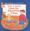 What to Expect When the Babysitter Comes - Heidi Murkoff, Laura Rader