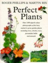 Perfect Plants - Roger Phillips, Martyn Rix