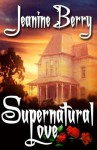 Supernatural Love - Jeanine Berry