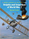 Dolphin and Snipe Aces of World War 1 - Norman L.R. Franks, Harry Dempsey