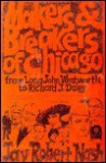 Makers and Breakers of Chicago - Jay Robert Nash