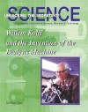 Willem Kolff and the Invention of the Dialysis Machine (Unlocking the Secrets of Science) (Unlocking the Secrets of Science) - Kathleen Tracy