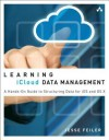 Learning Icloud Data Management: A Hands-On Guide to Structuring Data for IOS and OS X - Jesse Feiler