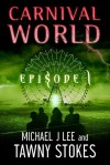 Carnival World (CW Episode, #1) - Michael J. Lee, Tawny Stokes
