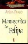 Manuscritos De Felipa - Adélia Prado