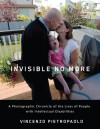 Invisible No More: A Photographic Chronicle of the Lives of People with Intellectual Disabilities - Vincenzo Pietropaolo, Wayne Johnston, Catherine Frazee