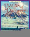 Trains of Discovery: Western Railroads and the National Parks - Alfred Runte