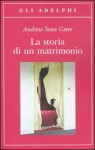 La storia di un matrimonio - Andrew Sean Greer, Giuseppina Oneto