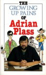 The Growing Up Pains of Adrian Plass - Adrian Plass