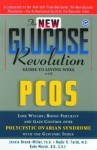 The New Glucose Revolution Guide to Living Well with PCOS: Lose Weight, Boost Fertility and Gain Control Over Polycystic Ovarian Syndrome with the Glycemic Index - Jennie Brand-Miller, Kate Marsh, Nadir R. Farid