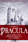 In Search of Dracula: The History of Dracula and Vampires - Radu Florescu, Raymond T McNally