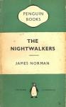 The Nightwalkers - James Norman