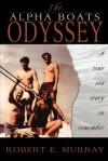 The Alpha Boats Odyssey - Robert Murray