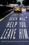 Death Will Help You Leave Him - Elizabeth Zelvin