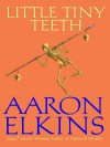Little Tiny Teeth - Aaron Elkins