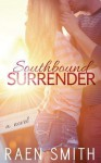 Southbound Surrender - Raen Smith