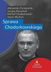 Sprawa Chodorkowskiego - Adam Michnik, Michaił Chodorkowski, Siergiej Kowaliow, Aleksander Pumpiański
