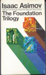The Foundation Trilogy: Foundation, Second Foundation, Foundation And Empire - Isaac Asimov