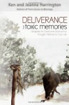 Deliverance from Toxic Memories: Weapons to Overcome Destructive Thought Patterns in Your Life - Ken Harrington, Jeanne Harrington