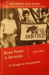 Black Power in Bermuda: The Struggle for Decolonization - Quito Swan