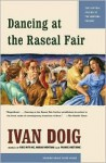Dancing at the Rascal Fair - Ivan Doig