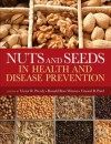 Nuts and Seeds in Health and Disease Prevention - Ronald Ross Watson, Vinood B. Patel, Victor R. Preedy
