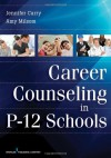 Career Counseling in P-12 Schools - Jennifer Curry, Amy Milsom
