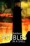 Pebbles In A Shell - Barbara Baldwin