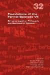 Foundations of the Formal Sciences VII. Bringing Together Philosophy and Sociology of Science - Karen François, Benedikt Löwe, Thomas Müller