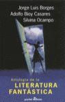 Antologia de la Literatura Fantastica - Jorge Luis Borges, Adolfo Bioy Casares, Silvina Ocampo