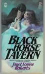 Black Horse Tavern - Janet Louise Roberts, Rebecca Danton