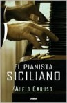 El pianista siciliano (The Sicilian Pianist) - Alfio Caruso