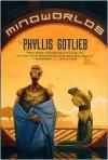 Mindworlds - Phyllis Gotlieb