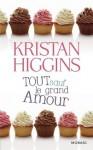 Tout sauf le grand Amour (Mosaïc) (French Edition) - Kristan Higgins