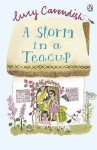 A Storm in a Teacup - Lucy Cavendish (British)