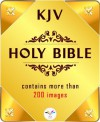 THE HOLY BIBLE: Illustrated King James Bible [more than 200 images] - James King, FLT, Gustave Doré