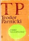 """""""Zabij Kleopatrę"""" - Teodor Parnicki"""