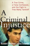 A Criminal Injustice: A True Crime, a False Confession, and the Fight to Free Marty Tankleff - Richard Firstman, Jay Salpeter